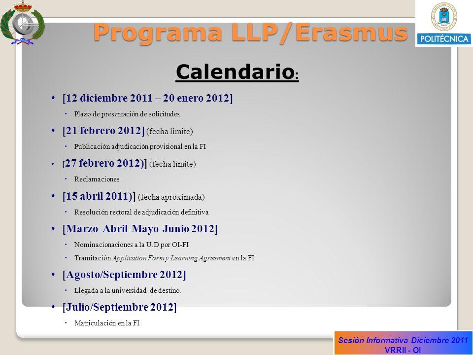 Programa LLP/Erasmus Calendario: [12 diciembre 2011 – 20 enero 2012]